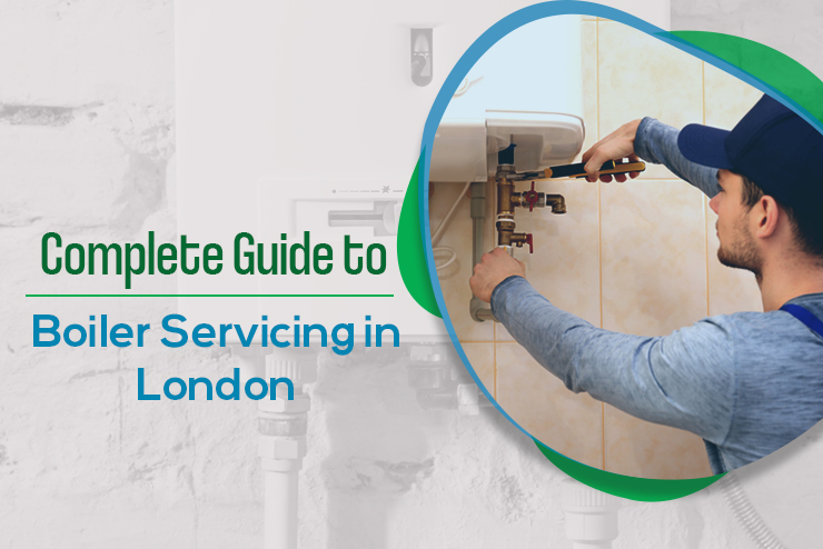 Complete Guide to Boiler Servicing in London