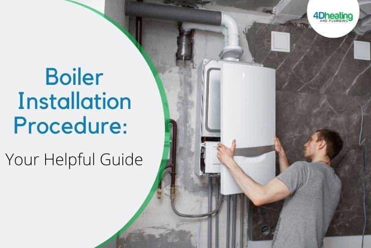 Boiler Installation Procedure: Your Helpful Guide