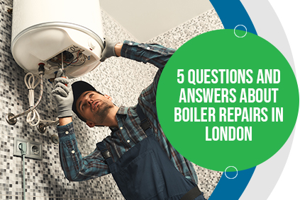 Questions and Answers about Boiler Repairs in London